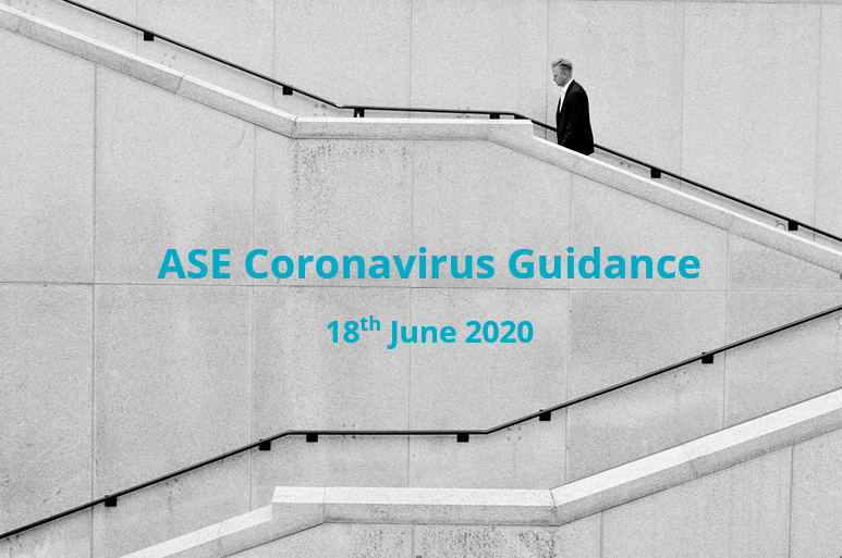 ASE Coronavirus Guidance 18th June 2020